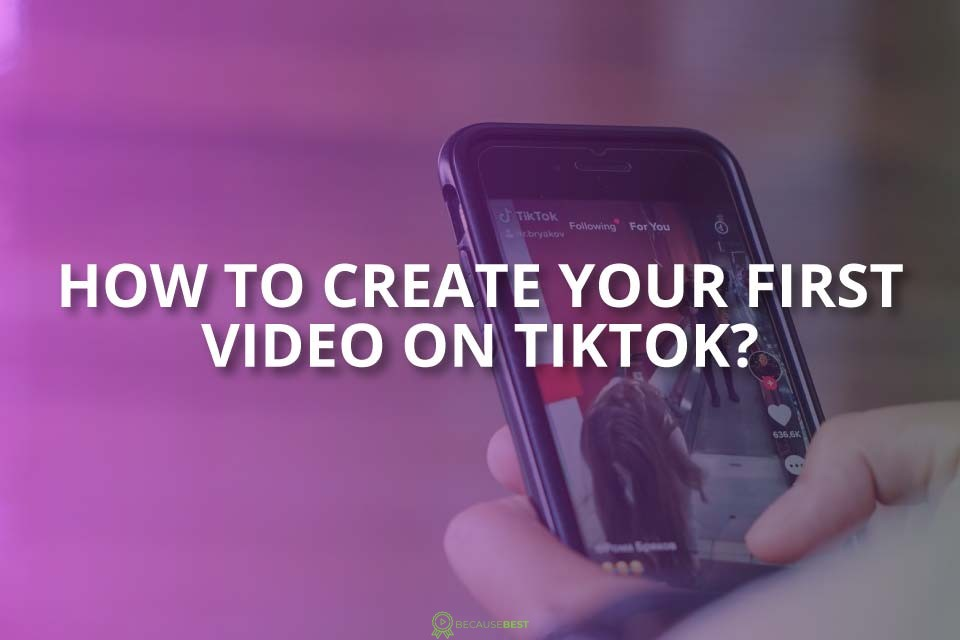 How to Create Your First Video on TikTok