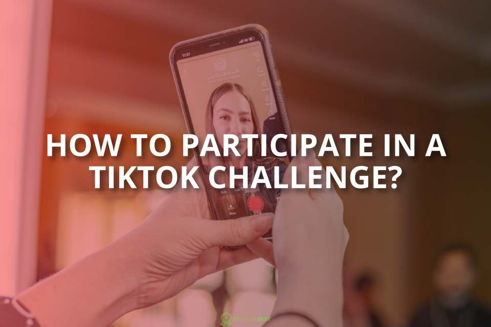 How to Participate in a TikTok Challenge
