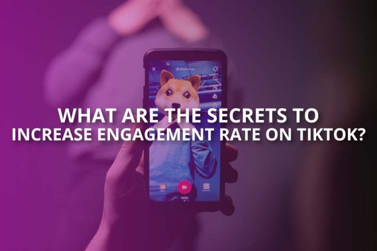What Are the Secrets to Increase Engagement Rate?